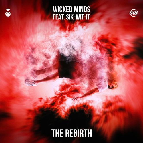 Wicked Minds feat. Sik-Wit-It - The Rebirth - Sonic Solution - 04:44 - 09.09.2019