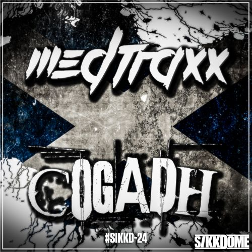 Medtraxx - Cogadh - Sikkdome Records - 03:46 - 13.09.2019