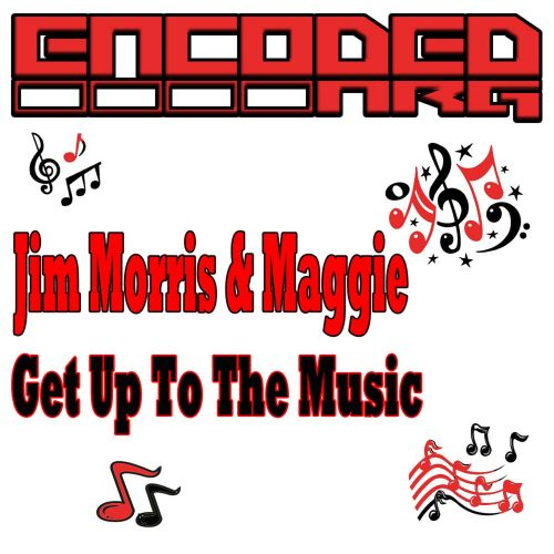 Jim Morris & Maggie B - Get Up To The Music - Encoded - 08:09 - 20.09.2019