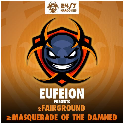Eufeion - Fairground - 24/7 Hardcore - 03:17 - 20.09.2019