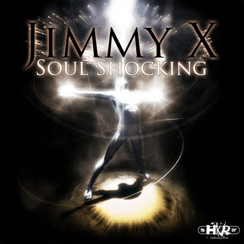 Jimmy X - Soul Shocking - Hard Kryptic Records - 04:43 - 16.04.2010
