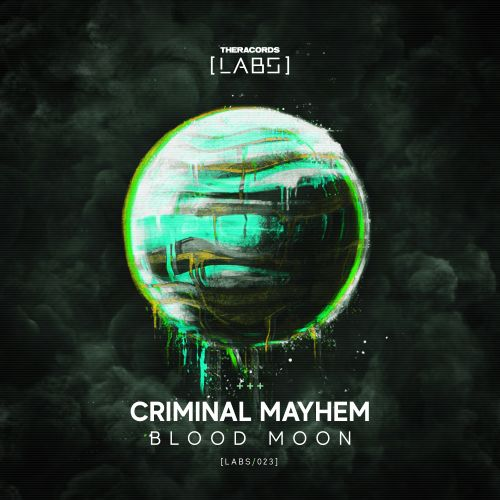 Criminal Mayhem - Blood Moon - Theracords LABS - 03:34 - 12.09.2019