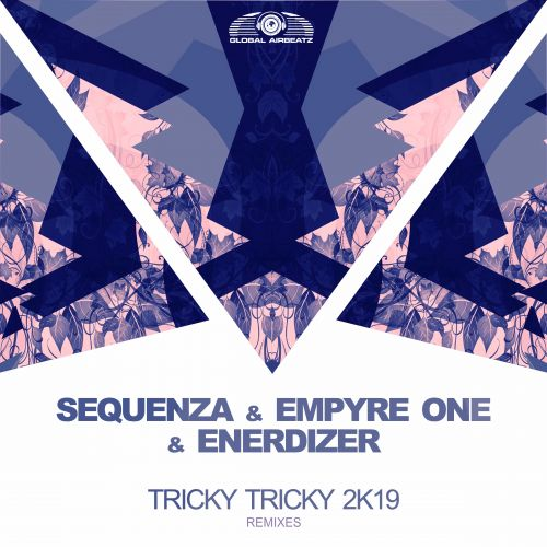 Sequenza, Empyre One, Enerdizer, GSB - Tricky Tricky 2k19 - Global Airbeatz - 03:22 - 18.09.2019