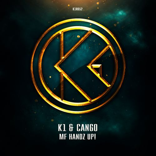 K1 & CANGO - MF Handz Up! - K1-Recordz - 04:11 - 12.06.2019
