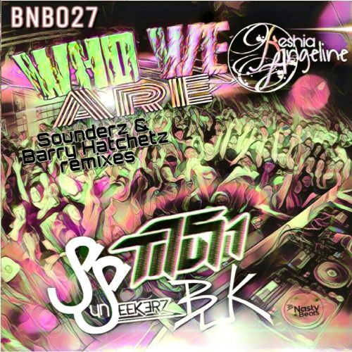BUK, Titus1 And Sunseekerz Ft. Keshia Angeline - Who We Are - B-Nasty Beats - 04:00 - 20.09.2019