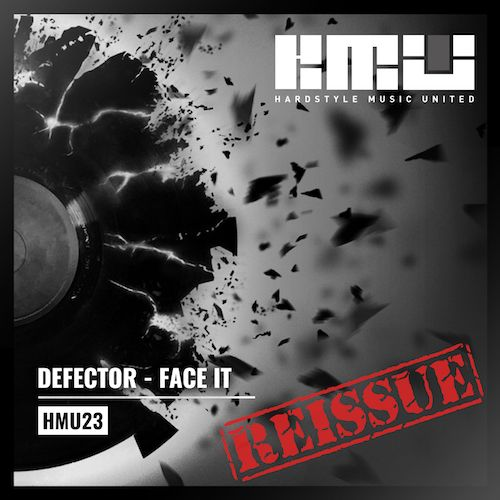 Defector - Face It - Hardstyle Music United - 05:40 - 17.12.2015