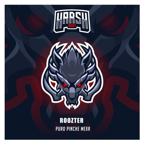 ROOZTER - Puro Pinche Mexa - Harsh Records - 03:04 - 11.10.2019