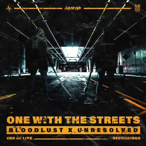 Bloodlust and Unresolved - One With The Streets - End of Line Recordings - 03:52 - 03.10.2019