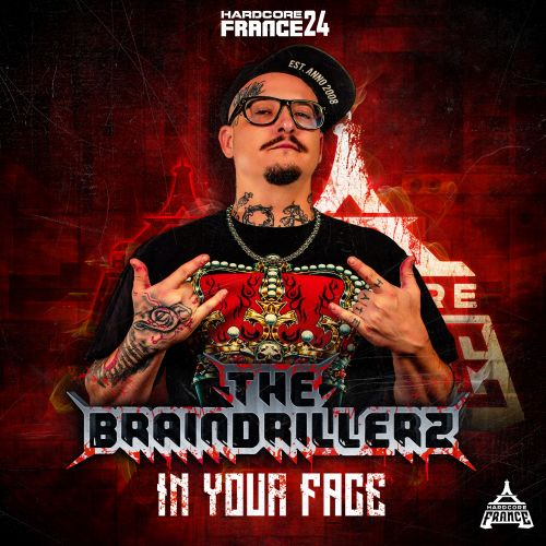 The Braindrillerz - In Your Face - Hardcore France - 04:23 - 10.10.2019