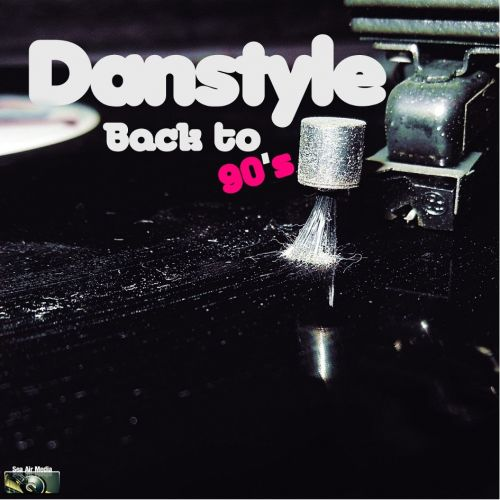 Danstyle - Back To 90'S - Sea Air Media - 04:55 - 07.10.2019