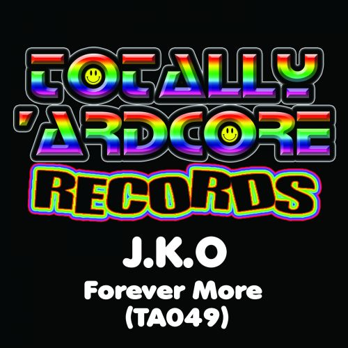 J.K.O - Forever More - Totally Ardcore Records - 05:30 - 04.10.2019