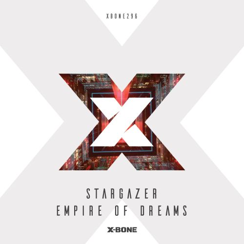 Stargazer - Empire Of Dreams - X-Bone - 03:38 - 07.11.2019