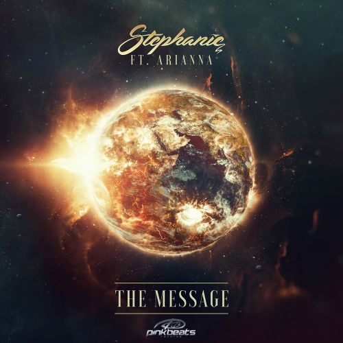 Stephanie Ft. Arianna - The Message - Pink Beats Records - 04:31 - 18.10.2019