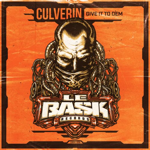 Culverin - Give It To Dem - Le Bask Records - 04:11 - 15.10.2019