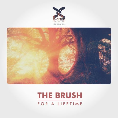 The Brush - For A Lifetime - X-Cited - 04:48 - 18.10.2019
