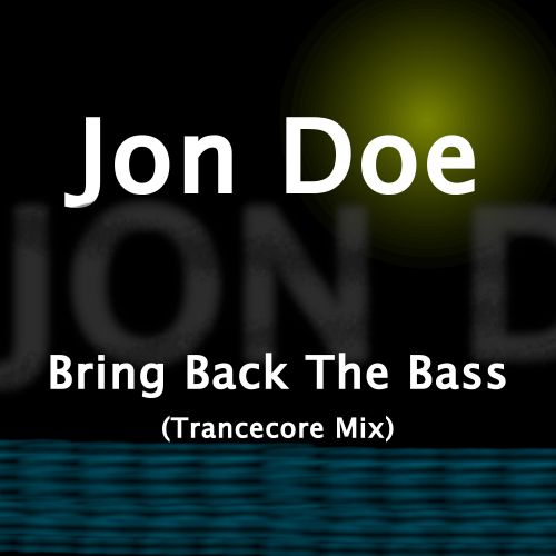 Jon Doe - Bring Back The Bass - G-Core - 06:07 - 23.10.2019