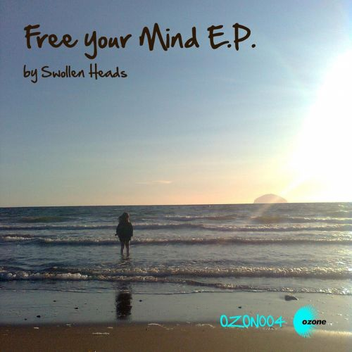 Swollen Heads - Free Your Mind - Ozone Recordings - 06:05 - 09.03.2018