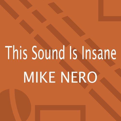 Mike Nero - This Sound Is Insane - Own World Traxx - 04:01 - 18.10.2019