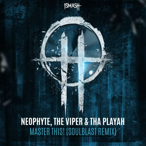 Neophyte, The Viper & Tha Playah - Master this! - Smash Records - 04:29 - 21.11.2019