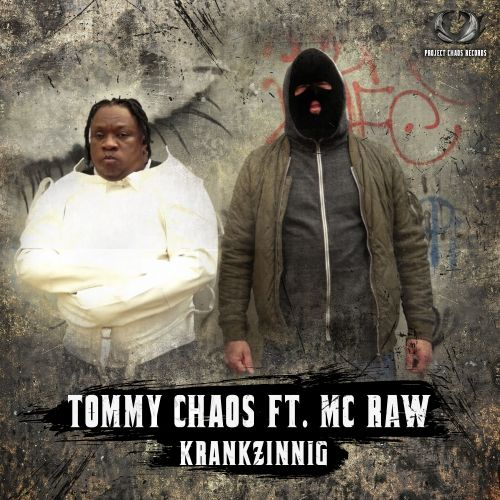 Tommy Chaos, Mc Raw - Krankzinnig - Project Chaos Records - 03:55 - 25.10.2019