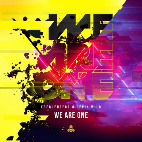 Frequencerz & Devin Wild - We Are One - Roughstate - 03:34 - 04.11.2019