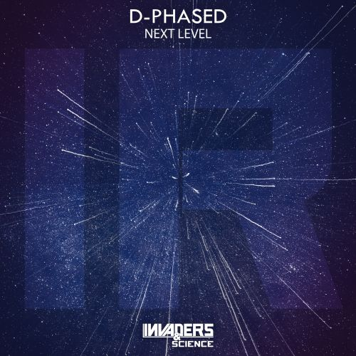 D-Phased - Next Level - Invaders & Science - 02:58 - 26.10.2019