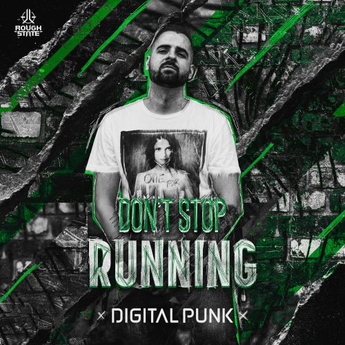 Digital Punk - Don't Stop Running - Roughstate - 04:52 - 23.10.2019