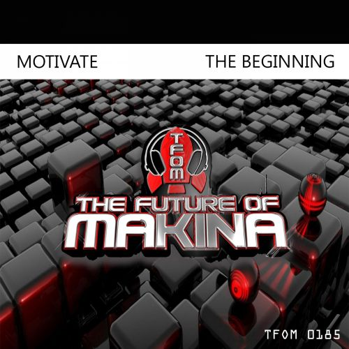Motivate - The Beginning - The Future of Makina - 04:36 - 30.10.2019