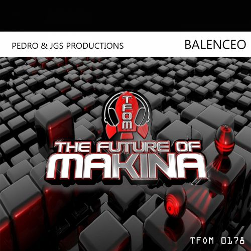 Pedro & JGS Productions - Balenceo - The Future of Makina - 04:36 - 05.11.2019