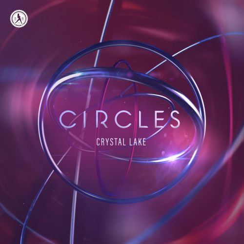 Crystal Lake - Circles - Dirty Workz - 04:19 - 29.10.2019