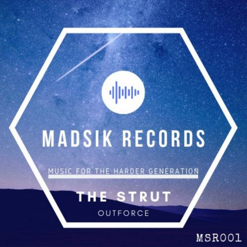 Outforce - The Strut - Madsik Records - 03:39 - 07.06.2019