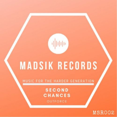 Outforce - Second Chances - Madsik Records - 04:23 - 20.06.2019