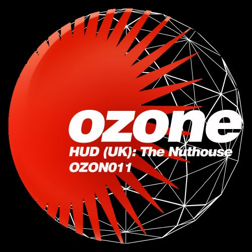 HUD (UK) - The Nuthouse - Ozone Recordings - 04:46 - 06.09.2019