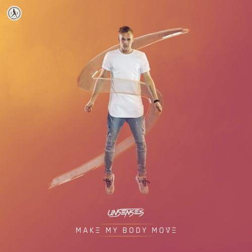 Unsenses - Make My Body Move - Dirty Workz - 03:28 - 01.11.2019
