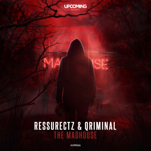 Ressurectz And Qriminal - The Madhouse - Upcoming Records - 04:12 - 08.11.2019