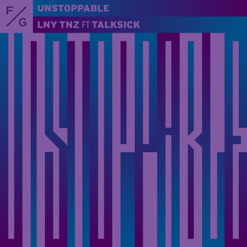 LNY TNZ featuring Talksick - Unstoppable - FVCK GENRES - 03:18 - 21.11.2019