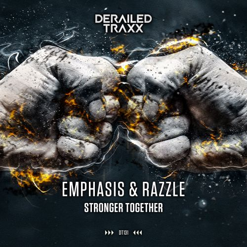 Emphasis, Razzle - Stronger Together - Derailed Traxx - 04:40 - 18.11.2019