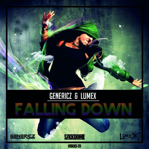 Genericz & Lumex - Falling Down - Sikkdome Records - 03:58 - 08.11.2019
