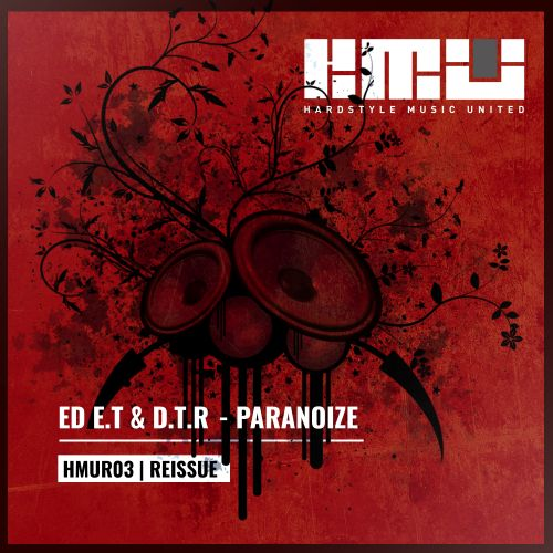 ED E.T & D.T.R - Paranoize - Hardstyle Music United - 06:07 - 22.04.2016