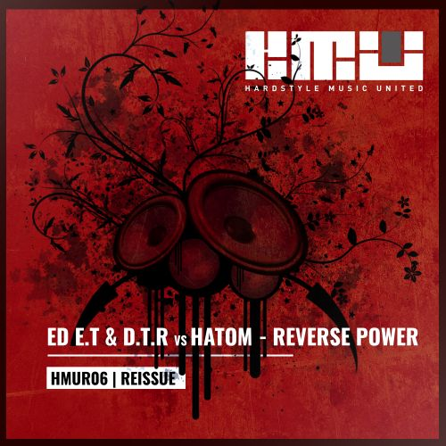 Ed E.T & D.T.R Vs Hatom - Reverse Power - Hardstyle Music United - 05:41 - 06.09.2016