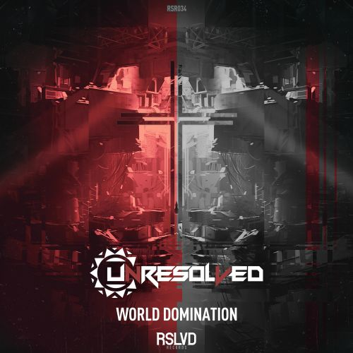 Unresolved - World Domination - RSLVD Records - 03:38 - 18.11.2019