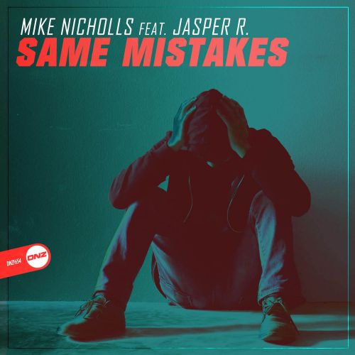 Mike Nicholls Feat. Jasper R. - Same Mistakes - DNZ Records - 05:15 - 11.11.2019