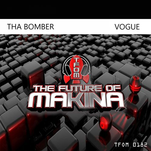 Tha Bomber - Vogue - The Future of Makina - 06:12 - 21.11.2019