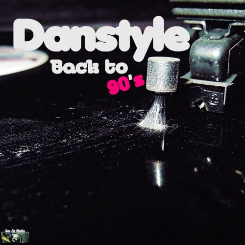 Danstyle - Back To 90's - Sea Air Media - 05:11 - 18.11.2019