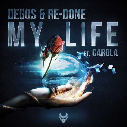 Degos & Re-done Featuring Carola - My Life - Speqtrum Music - 04:17 - 21.11.2019