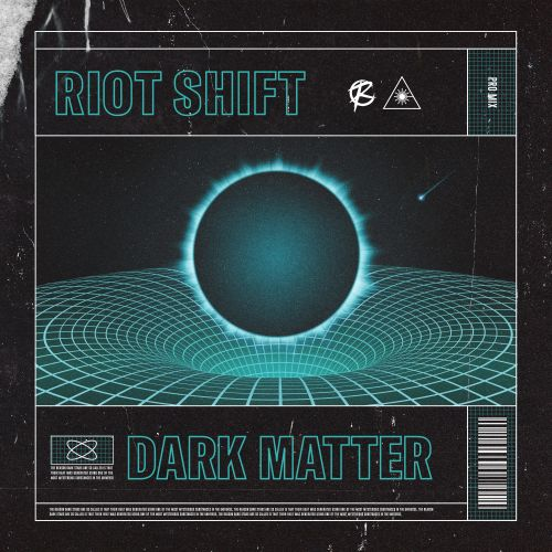 Riot Shift - Dark Matter - TC Records - 03:54 - 12.12.2019