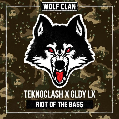 Teknoclash and GLDY LX - Riot Of The Bass - Wolf Clan - 03:41 - 02.12.2019