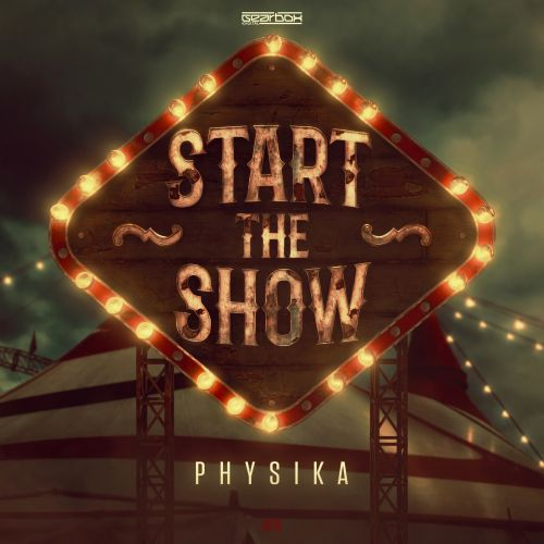 Physika - Start The Show - Gearbox Digital - 03:51 - 09.12.2019