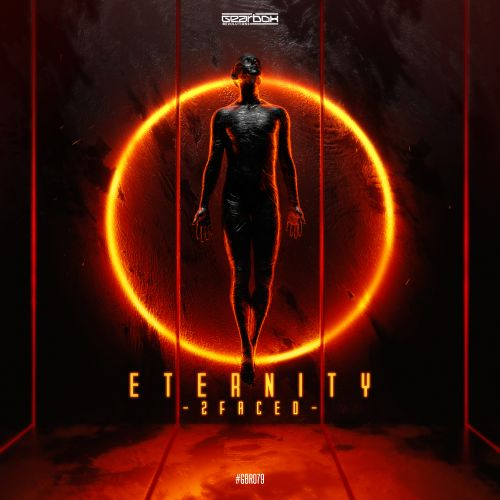 2Faced - Eternity - Gearbox Revolutions - 03:37 - 05.12.2019