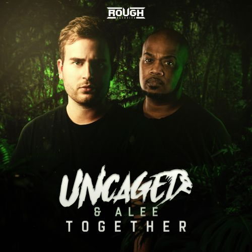 Uncaged & Alee - Together - Rough Recruits - 04:20 - 12.12.2019